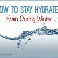 Aprenda a mantenerse hidratado, incluso en el invierno
