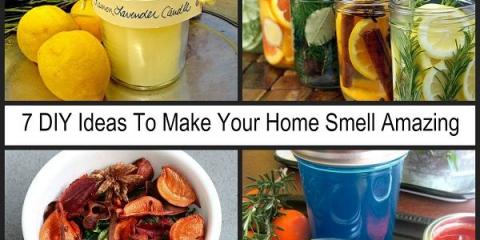 7 ideas de bricolaje para hacer su olor increíble casa